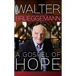 A Gospel of Hope:  Walter Brueggemann Book Study